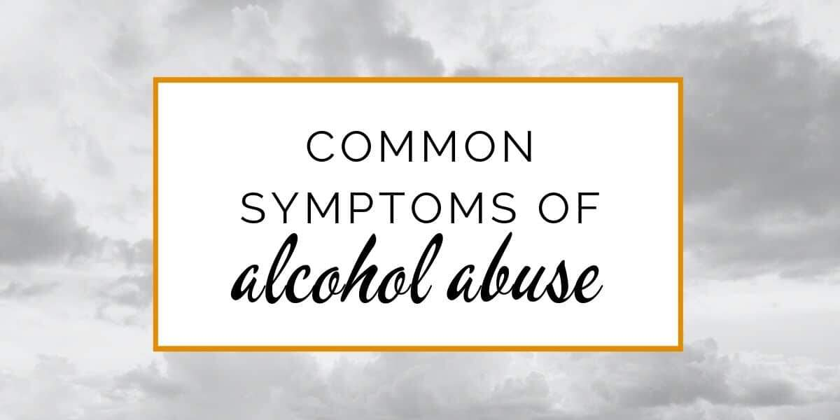 Banner: Common symptoms of alcohol abuse