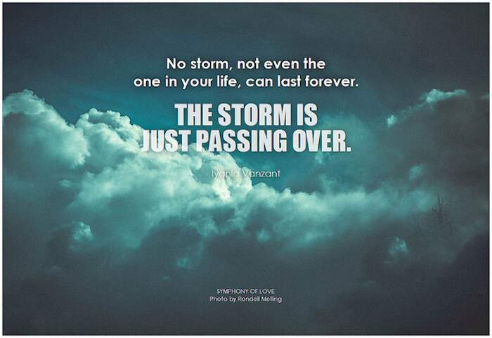 Pictogram: 'No storm, not even the one in your life, can last forever. The storm is just passing over.' Iyanla Vanzant