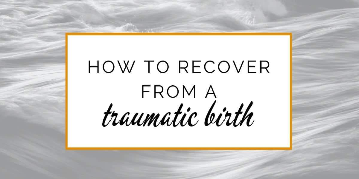 Banner: How to recover from a traumatic birth