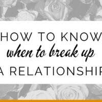 How to know when to break up a relationship