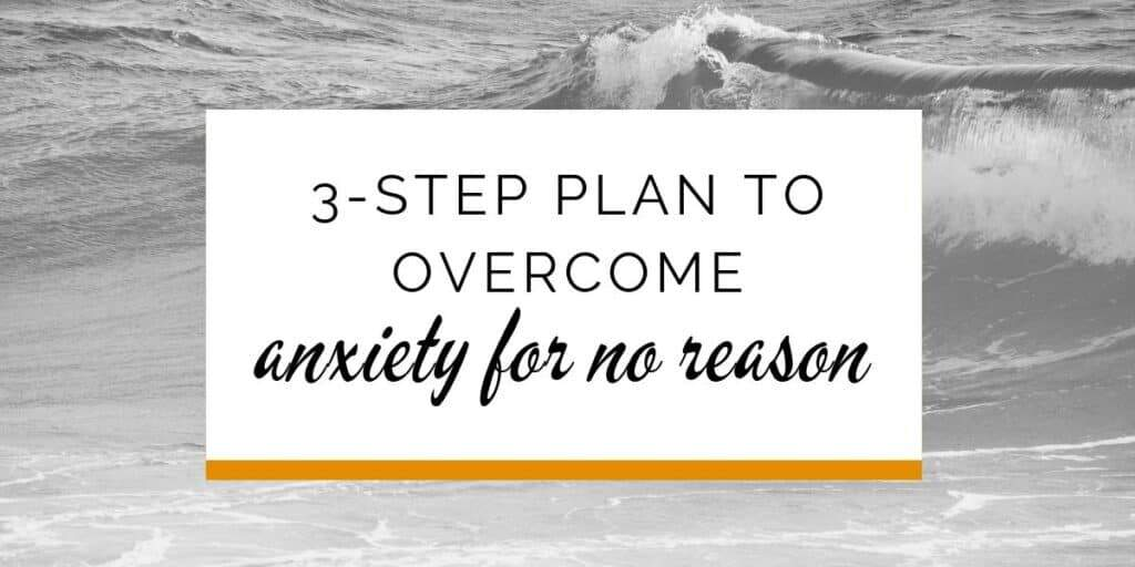 Banner: 3-step plan to overcome anxiety for no reason
