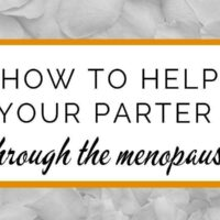 How to help your wife or partner through the menopause