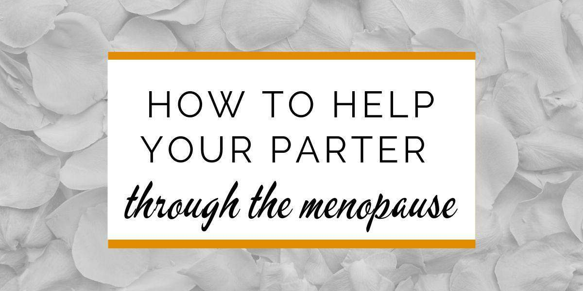 Banner: How to help your partner through the menopause